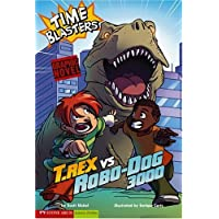 Time Blasters: T. Rex vs Robo-Dog 3000 (Graphic Sparks) (Graphic Fiction: Tiger Moth)