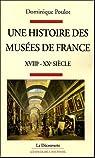 Une histoire des musées de France, XVIIIe-XXe siècle par Poulot