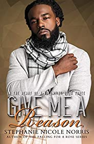 Give Me A Reason (In The Heart of A Valentine Book 3)