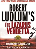 The Lazarus Vendetta, Robert Ludlum and Patrick Larkin, 1587249278