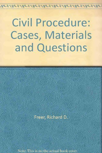 Civil Procedure: Cases, Materials, and Questions, Third Edition by Richard D. Freer (2001-05-04)