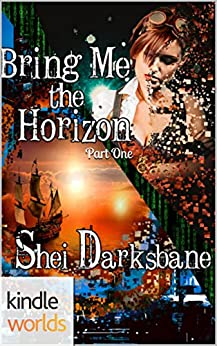 Plundered Chronicles: Bring Me the Horizon Part One (Kindle Worlds Novella) (Beyond the Mire Book 1) by [Darksbane, Shei]