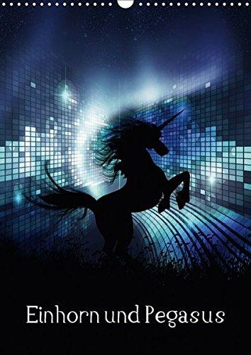 Einhorn und Pegasus (Wandkalender 2017 DIN A3 hoch): Ein mystischer Einhorn und Pegasus Monatskalender. (Monatskalender, 14 Seiten ) (CALVENDO Kunst)