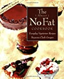 The ( Almost ) No Fat Cookbook: Everyday Vegetarian Recipes