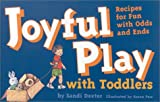 Joyful Play with Toddlers, Sandi Dexter, 1884734014