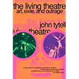 The Living Theatre: Art, Exile, and Outrage