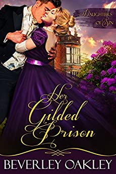 Her Gilded Prison (Daughters of Sin Book 1) by [Oakley, Beverley]