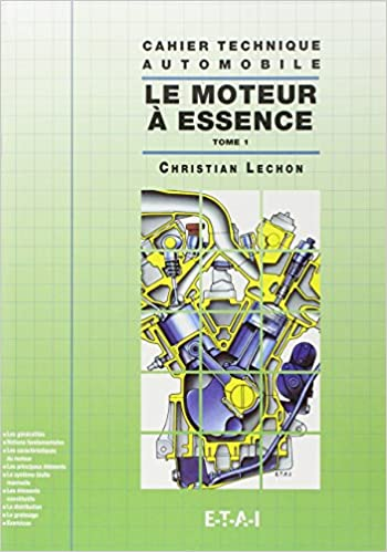 Lire en ligne CAHIER TECHNIQUE AUTOMOBILE : LE MOTEUR A ESSENCE. Tome 1 pdf, epub ebook