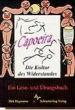 Capoeira - Die Kultur des Widerstandes: Ein Lese- und Übungsbuch