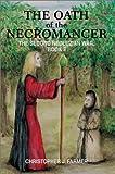 Oath of the Necromancer, Christopher J. Farmer, 0595653170