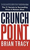 img - for Crunch Point: The Secret to Succeeding When It Matters Most book / textbook / text book