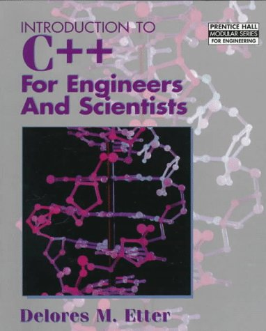 Introduction to C++ for Engineers and Scientists (Prentice Hall Modular Series for -