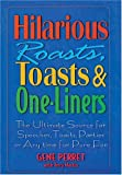 img - for Hilarious Roasts, Toasts & One-Liners: The Ultimate Source for Speeches, Toasts, Parties or Anytime For Pure Fun by Gene Perret (2004-03-01) book / textbook / text book