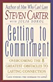 Getting to Commitment, Steven Carter and Julia Sokol, 0871318695
