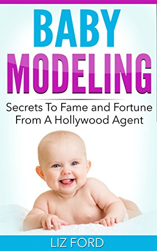 Download PDF Baby Modeling - Secrets To Fame And Fortune From A Hollywood Agent