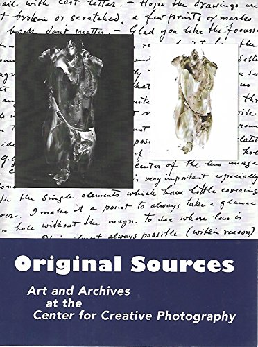 Original Sources: Art and Archives at the Center for Creative Photography