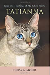 Tatianna: Tales and Teachings of My Feline Friend Paperback