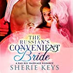 The Russian's Convenient Bride: A Bad Boy BWWM Romance   Sherie Keys