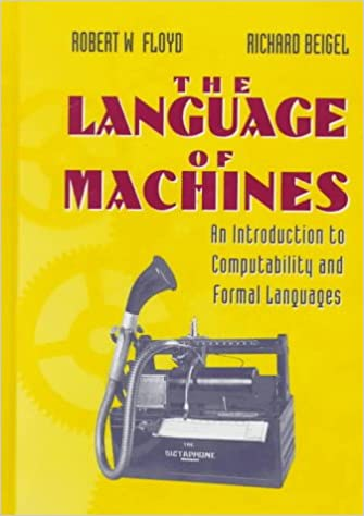 The language of machines an introduction to computability and the language of machines an introduction to computability and formal languages robert w floyd richard beigel 9780716782667 amazon books fandeluxe Image collections