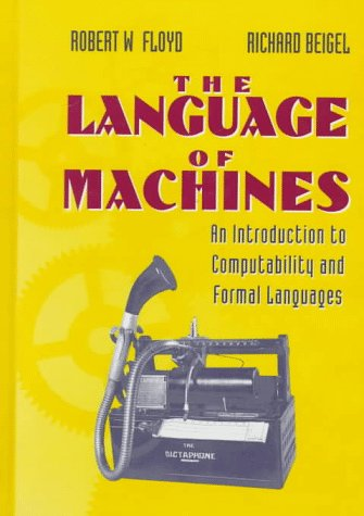 The Language of Machines: An Introduction to Computability and Formal Languages by W H Freeman & Co