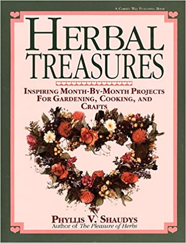 Herbal Treasures Inspiring Month By Month Projects For Gardening