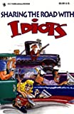 Sharing the Road with Idiots, Bob Glickman, 091825955X