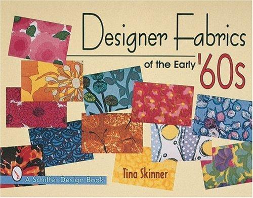 Designer Fabrics of the Early 60s (Schiffer Design Books)