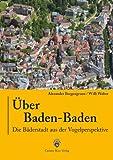 Über Baden-Baden: Die Bäderstadt aus der Vogelperspektive
