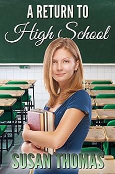 A Return to High School (English Edition) de [Thomas, Susan]