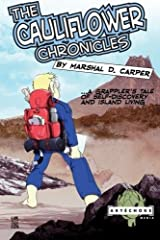 The Cauliflower Chronicles: A Grappler's Tale of Self-Discovery and Island Living by Marshal D. Carper (2014-11-24) Paperback