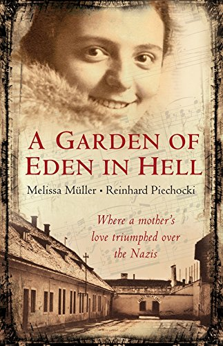 Read Online A Garden of Eden in Hell: The Life of Alice Herz-Sommer PDF