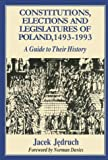 Constitutions, Elections and Legislatures of Poland, 1493-1993, Jacek Jedruch, 0781806372