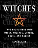 img - for Witches: True Encounters with Wicca, Wizards, Covens, Cults and Magick book / textbook / text book
