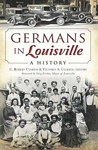 Germans in Louisville: A History (American Heritage) (Best Places In Kentucky)