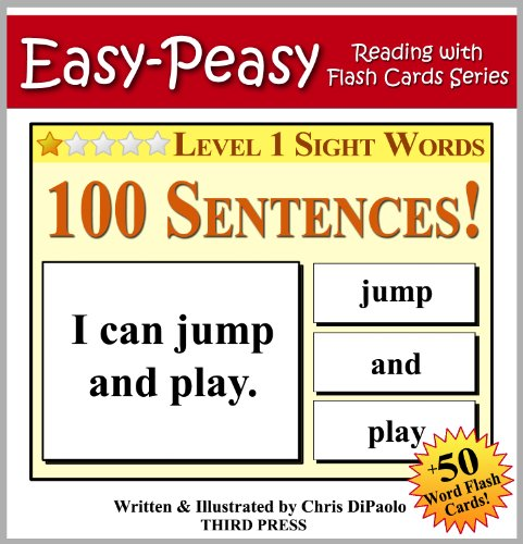 Level 1 Sight Words - 100 Sentences with 50 Word Flash Cards! (Easy Peasy Reading & Flash Card Series Book 11)