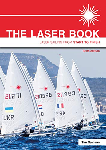 The Laser Book: Laser Sailing From Start To Finish (Time Laser)