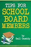 Tips for School Board Members, Gail Cassidy, 149053976X
