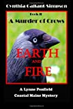 Earth and Fire Book II a Murder of Crows, Cynthia Gallant-Simpson, 1493689649