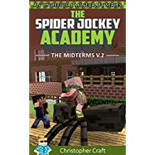The Spider Jockey Academy: The Midterms Vol.2 (An Unofficial Minecraft Series)