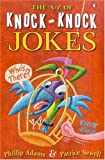 The A-Z of Knock Knock Jokes, Phillip Adams and Patrice Newell, 0143002120