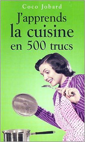 En ligne téléchargement J'apprends la cuisine en 500 trucs pdf epub