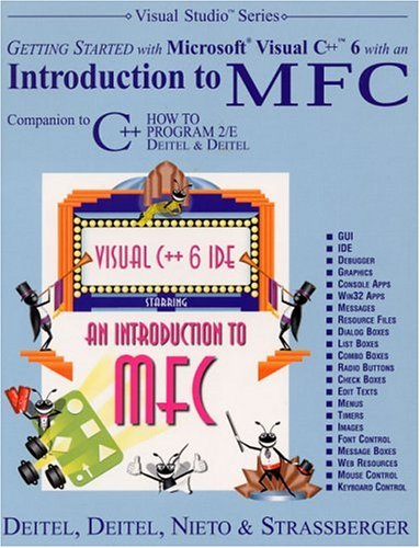 Getting Started With Microsoft Visual C++ 6 With An Introduction To MFC (2nd Edition)