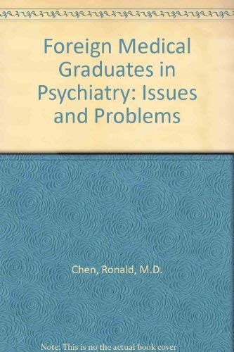 Foreign Medical Graduates in Psychiatry: Issues and Problems (Residency In Usa For Foreign Medical Graduates)