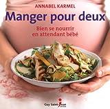 Manger pour deux : Bien se nourrir en attendant bébé