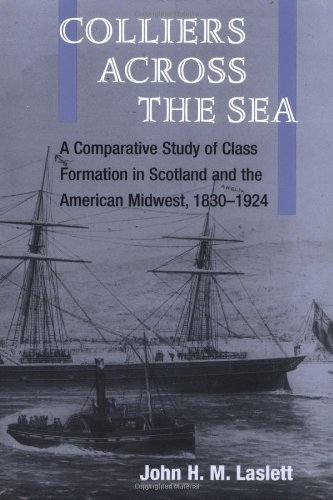 Colliers across the Sea: A Comparative Study of Class Formation in Scotland and the American Midwest, 1830-1924 (Working Class in American History)