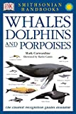 Whales, Dolphins and Porpoises (Smithsonian Handbooks (Paperback))