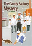 The Candy Factory Mystery, Gertrude Chandler Warner, 0807555002