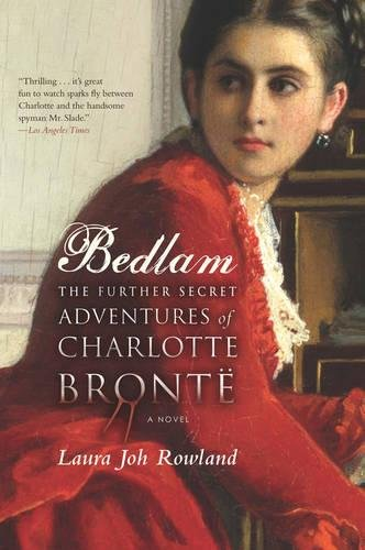 Read Online Bedlam: The Further Secret Adventures of Charlotte Bronte PDF