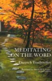 Meditating on the Word, Dietrich Bonhoeffer, 1561011843