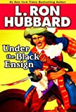 Under the Black  Ensign: A Pirate Adventure of Loot, Love and War on the Open Seas (Historical Fiction Short Stories Collection)